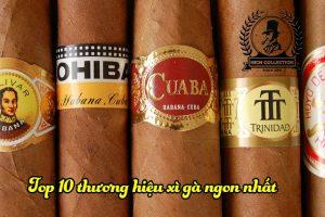 top 10 thương hiệu xì gà ngon nhất